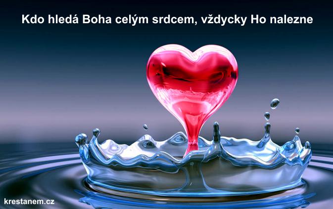 Kdo hledá Boha celým srdcem, vždycky Ho nalezne