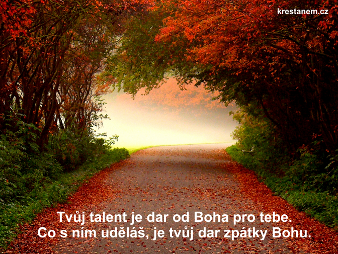 Tvůj talent je dar od Boha